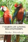 Seven Habits of Loving Relationships: A Spiritual Guide to Blissful Relationships
