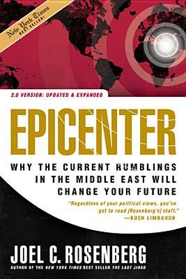 Epicenter: Why the Current Rumblings in the Middle East Will Change Your Future