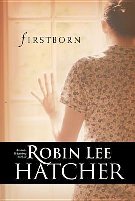 Firstborn by Robin Lee Hatcher