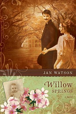 Willow Springs by Jan Watson