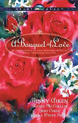 A Bouquet of Love: An Arrangement of Four Beautiful Novellas about Friendship and Love
