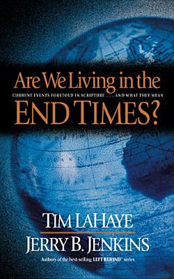 Are We Living in the End Times? by Tim F. LaHaye