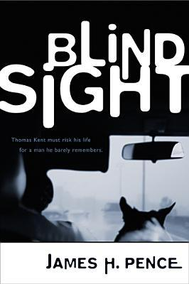 Blind Sight by James H. Pence