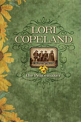 The Peacemaker (Men of the Saddle Series #1)