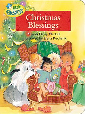 Christmas Blessings by Dandi Daley Mackall