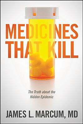 Medicines That Kill: The Truth about the Hidden Epidemic