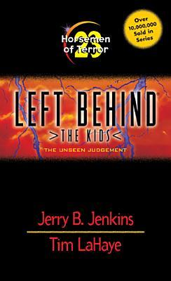 Horsemen of Terror: The Unseen Judgment (Left Behind: The Kids, #23)