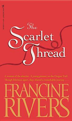 The Scarlet Thread by Francine Rivers