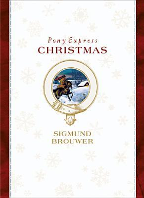 Pony Express Christmas by Sigmund Brouwer