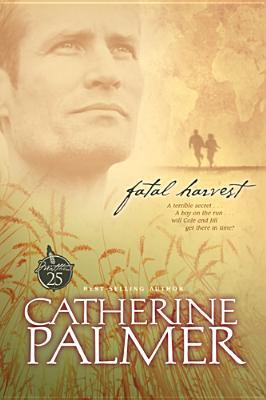 Fatal Harvest by Catherine   Palmer