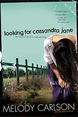 Looking for Cassandra Jane by Melody Carlson