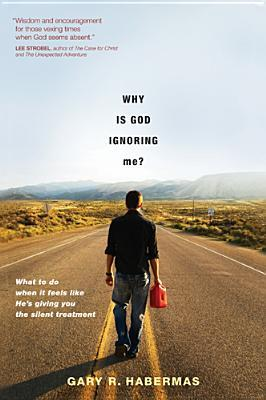 Why Is God Ignoring Me?: What to Do When It Feels Like He's Giving You the Silent Treatment