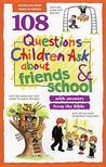 108 Questions Children Ask about Friends and School