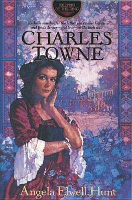 Charles Towne (Keepers of the Ring #5)