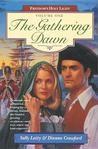 The Gathering Dawn (Freedoms Holy Light #1)