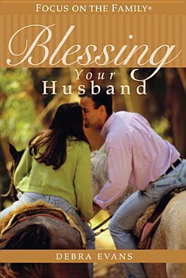 Blessing Your Husband by Debra Evans