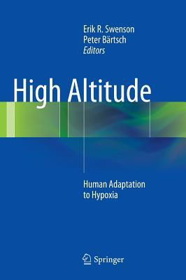 High Altitude: Human Adaptation to Hypoxia Erik R. Swenson