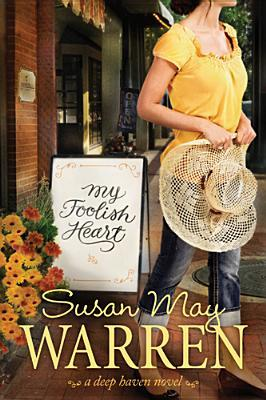 My Foolish Heart (Deep Haven #4)