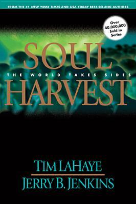 Soul Harvest: The World Takes Sides (Left Behind, #4)