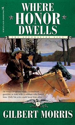 Where Honor Dwells (The Appomattox Saga, #3)