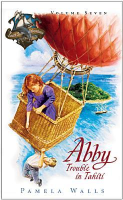 Abby - Trouble in Tahiti by Pamela June Walls