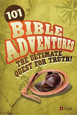 101 Bible Adventures: The Ultimate Quest for Truth!