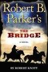 Robert B. Parker's The Bridge (Virgil Cole & Everett Hitch, #7)