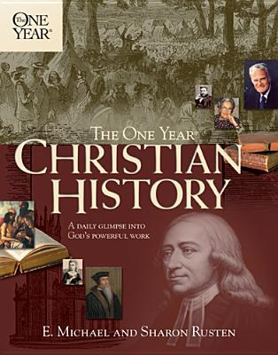 The One Year Christian History by Michael Rusten