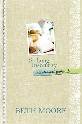 So Long, Insecurity Devotional Journal by Beth Moore