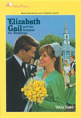 The Summer for Weddings The Elizabeth Gail Series 17