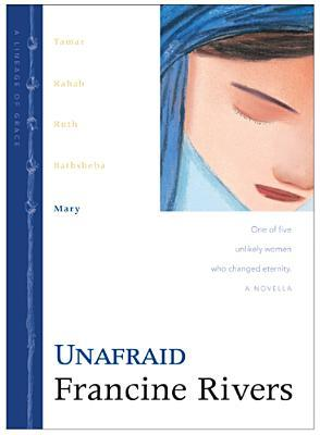 Unafraid by Francine Rivers