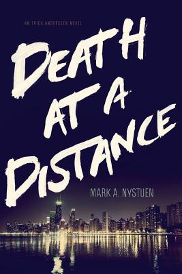 Death at a Distance by Mark A. Nystuen