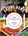 Eating Rome by Elizabeth  Minchilli