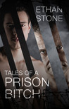Tales of a Prison Bitch by Ethan Stone