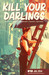 Kill Your Darlings, July 2014 by Brigid Mullane
