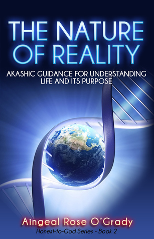 The Nature of Reality by Aingeal Rose O'Grady
