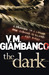 The Dark by V.M. Giambanco