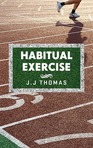 Sports training: Habitual Exercise: Training your mind to create lasting exercise and fitness habits to build a healthier, happier you (Creating habits ... build muscle, and stay healthy Book 1)