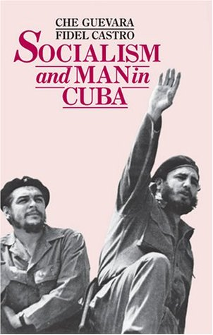 Socialism and Man in Cuba by Ernesto Che Guevara