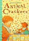 Animal Crackers: A Delectable Collection of Pictures, Poems, and Lullabies for the Very Young