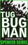 Tug the Bug Man: A Horror Short Story