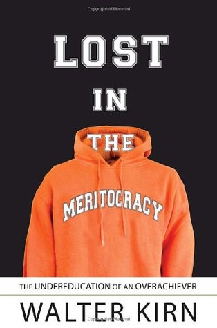 Lost in the Meritocracy: The Undereducation of an Overachiever