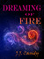 Dreaming of Fire by J.J. Cassidy