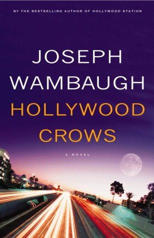Hollywood Crows by Joseph Wambaugh