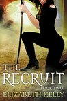 The Recruit: Book Two (The Recruit #2)