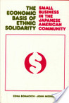 The Economic Basis Of Ethnic Solidarity: Small Business In The Japanese American Community