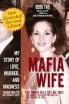Mafia Wife : Revised Edition My Story of Love, Murder, and Madness