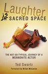 Laughter Is Sacred Space: The Not-So-Typical Journey of a Mennonite Actor