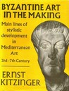 Byzantine Art in the Making: Main Lines of Stylistic Development in Mediterranean Art, 3rd-7th Century