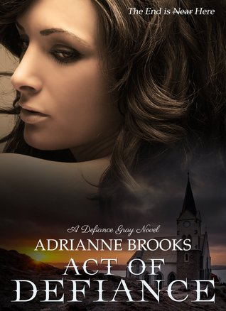 Act of Defiance (Defiance Gray, #1)